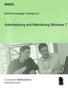 Administering and Maintaining Windows 7