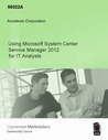 Using Microsoft System Center Service Manager 2012 for IT Analysts