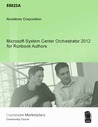 Microsoft System Center Orchestrator 2012 for Runbook Authors