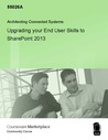 Upgrading your End User Skills to SharePoint 2013