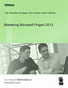 Mastering Microsoft Project 2013