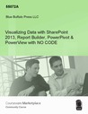 Visualizing Data with SharePoint 2013, Report Builder, PowerPivot & PowerView with NO CODE