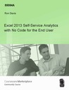 Excel 2013 Self-Service Analytics with No Code for the End User