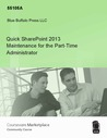 Quick SharePoint 2013 Maintenance for the Part-Time Administrator