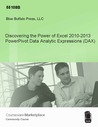 Discovering the Power of Excel 2010-2013 PowerPivot Data Analytic Expressions (DAX)