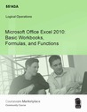 Microsoft Office Excel 2010: Basic Workbooks, Formulas, and Functions