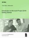 Introduction to Microsoft Project 2016: Getting Started