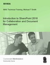 Introduction to SharePoint 2016 for Collaboration and Document Management