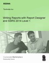 Writing Reports with Report Designer and SSRS 2014 Level 1