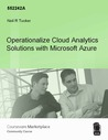 Operationalize Cloud Analytics Solutions with Microsoft Azure